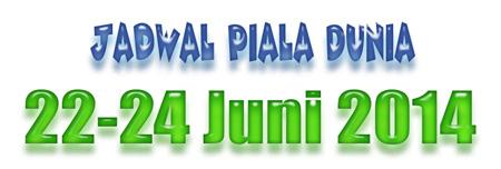 Jadwal Piala Dunia Ahad Senin Selasa (22-24 Juni 2014)