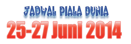Jadwal Terakhir Piala Dunia Fase Grup Rabu-Jumat (25-27 Juni 2014)