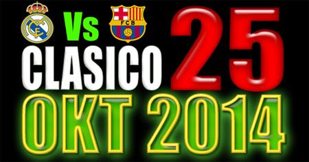 El Clasico 25 Oktober Sabtu Ini